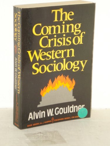 The Coming Crisis of Western Sociology: Gouldner, Alvin Ward