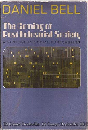 9780465012817: The Coming of Post - Industrial Society. A Venture in Social Forecasting.