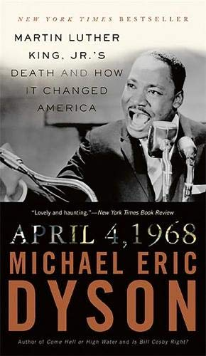 9780465012862: April 4, 1968: Martin Luther King, Jr.'s Death and How it Changed America