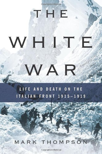 9780465013296: The White War: Life and Death on the Italian Front 1915-1919