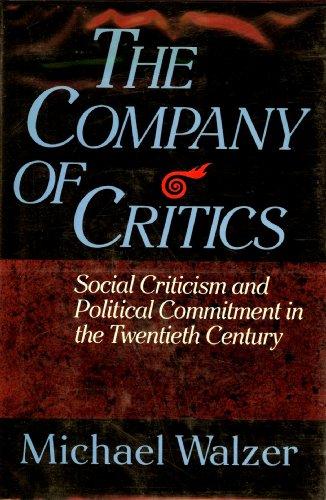 The Company of Critics: Social Criticism and: Walzer, Michael