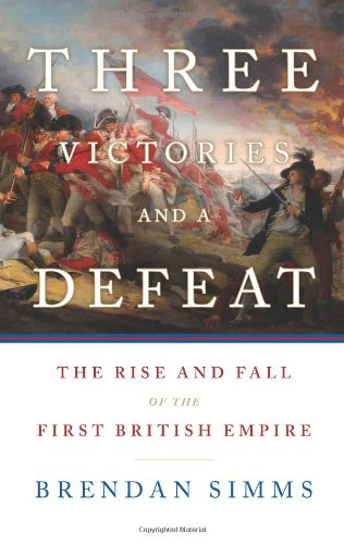 9780465013326: Three Victories and a Defeat: The Rise and Fall of the First British Empire