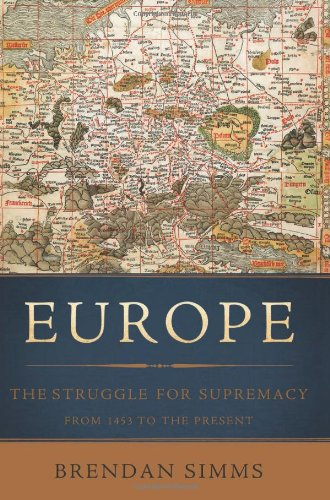 9780465013333: Europe: The Struggle for Supremacy, from 1453 to the Present
