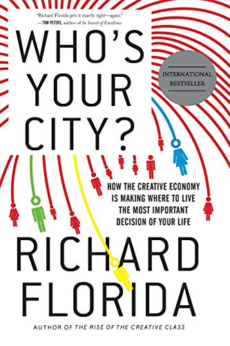 9780465013531: Who's Your City?: How the Creative Economy Is Making Where You Live the Most Important Decision of Your Life: 0