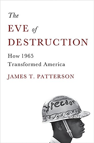9780465013586: The Eve of Destruction: How 1965 Transformed America