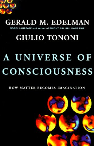 9780465013760: A Universe of Consciousness: How Matter Becomes Imagination