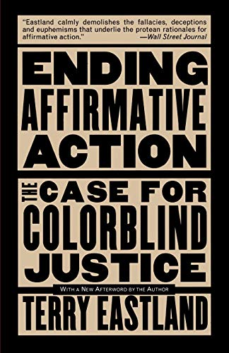 9780465013890: Ending Affirmative Action: The Case For Colorblind Justice