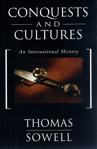 Conquests And Cultures: An International History (0465013996) by Thomas Sowell