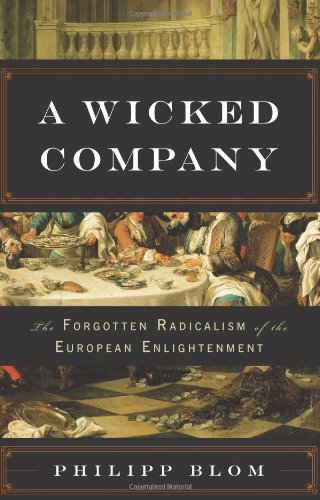 9780465014538: A Wicked Company: The Forgotten Radicalism of the European Enlightenment
