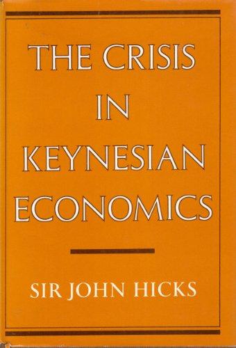 The Crisis in Keynesian Economics: John Richard, Sir