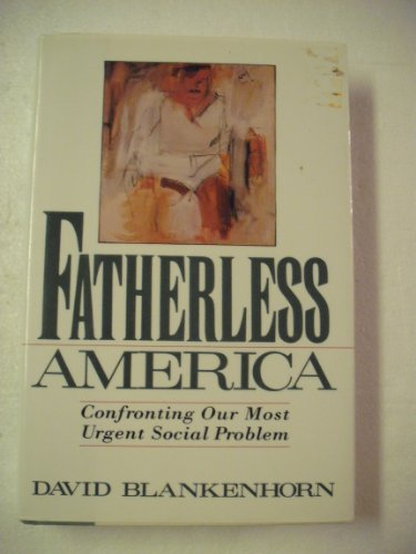 9780465014835: Fatherless America: Why Men Are Increasingly Viewed as Superfluous to Family Life