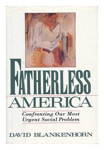 9780465014835: Fatherless America: Confronting Our Most Urgent Social Problem