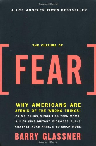 9780465014903: The Culture of Fear: Why Americans Are Afraid of the Wrong Things