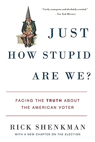 9780465014934: Just How Stupid Are We?: Facing the Truth About the American Voter