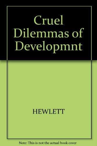 Cruel Dilemmas of Development: Twentieth-Century Brazil: Sylvia Ann Hewlett