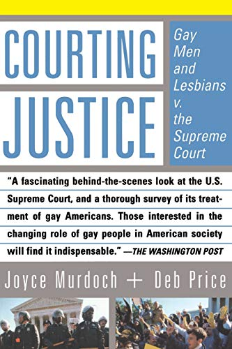 9780465015146: Courting Justice: Gay Men And Lesbians V. The Supreme Court