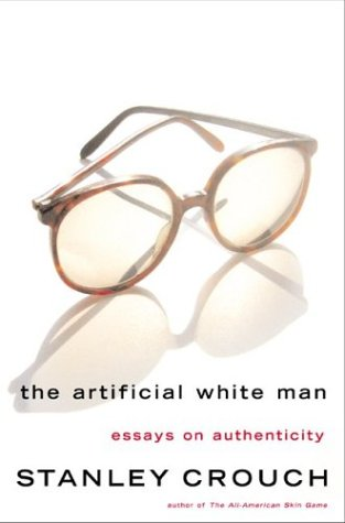 9780465015153: The Artificial White Man: Essays on Authenticity