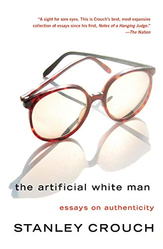 9780465015160: The Artificial White Man: Essays on Authenticity