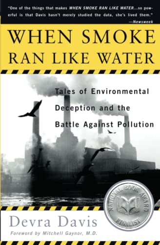 9780465015221: When Smoke Ran Like Water: Tales Of Environmental Deception And The Battle Against Pollution