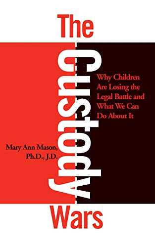 9780465015290: The Custody Wars: Why Children Are Losing The Legal Battle, And What We Can Do About It