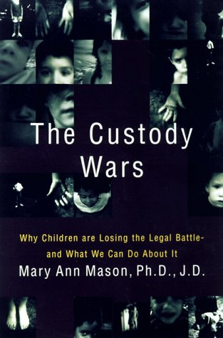 9780465015320: The Custody Wars: Why Children Are Losing The Legal Battle--and What We Can Do About It