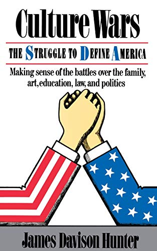9780465015344: Culture Wars: The Struggle To Control The Family, Art, Education, Law, And Politics In America