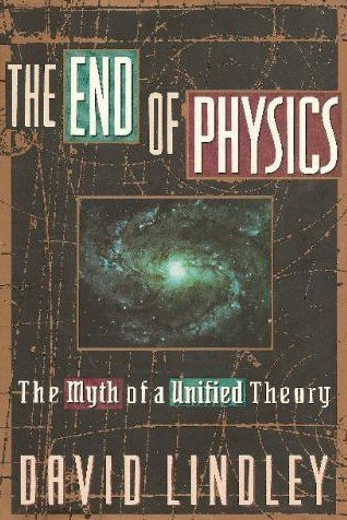 9780465015481: The End of Physics: The Myth of a Unified Theory