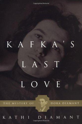 9780465015504: Kafka's Last Love: The Mystery of Dora Diamant