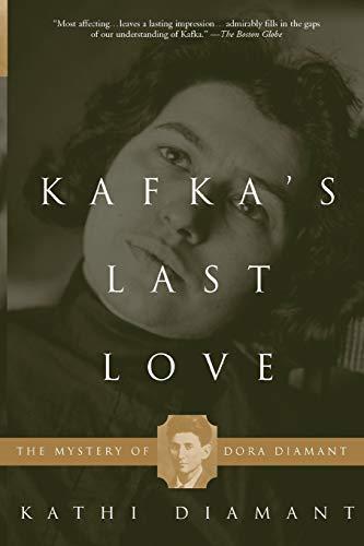 9780465015511: Kafka's Last Love: The Mystery of Dora Diamant