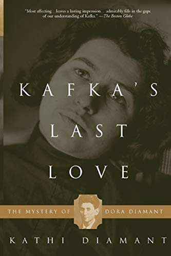 9780465015511: Kafka's Last Love: The Mystery Of Dora Diamant
