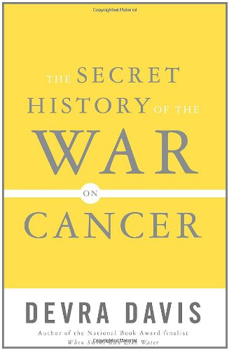9780465015665: The Secret History of the War on Cancer