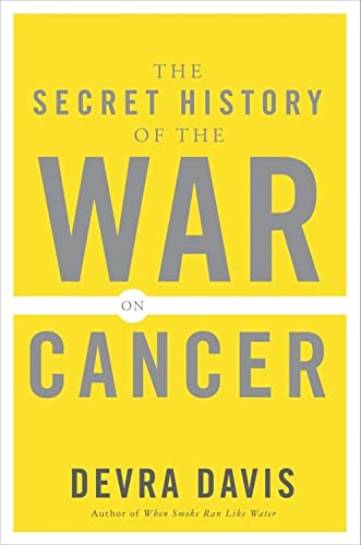 9780465015689: The Secret History of the War on Cancer