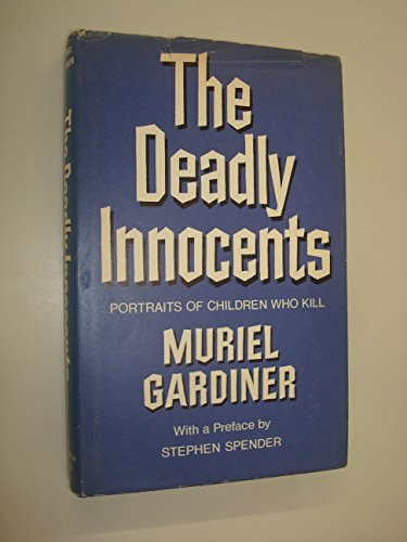 9780465015832: The Deadly Innocents Portraits Of Children Who Kill