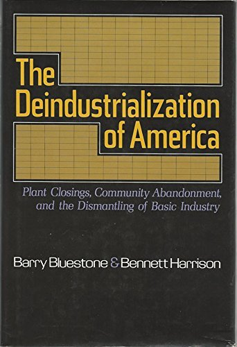 The Deindustrialization of America, Barry Bluestone; Bennett Harrison