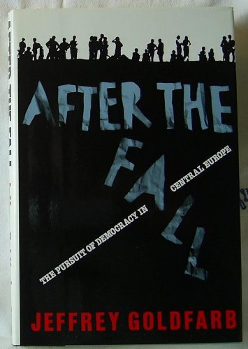 After the Fall: The Pursuit of Democracy in Central Europe