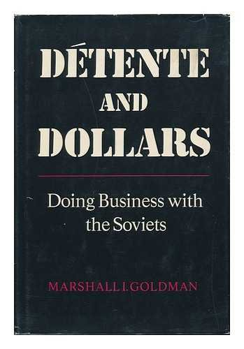 Detente & Dollars : Doing Business with the Soviets