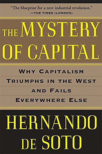 9780465016150: The Mystery of Capital: Why Capitalism Triumphs in the West and Fails Everywhere Else
