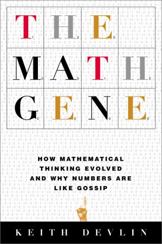 9780465016181: The Math Gene: How Mathematical Thinking Evolved and Why Numbers Are Like Gossip
