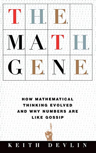 9780465016198: The Math Gene: How Mathematical Thinking Evolved And Why Numbers Are Like Gossip