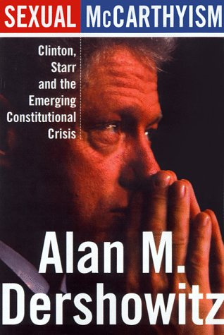 9780465016280: Sexual Mccarthyism: Clinton, Starr, And The Emerging Constitutional Crisis