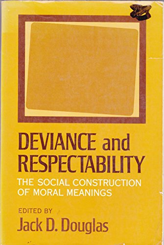 9780465016372: Deviance and Respectability; The Social Construction of Moral Meanings