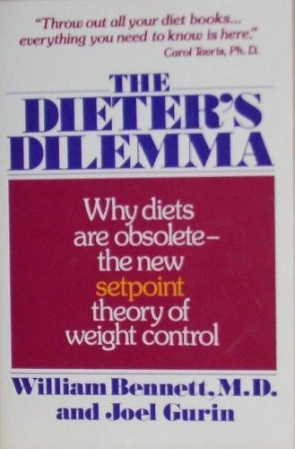 9780465016532: The Dieter's Dilemma: The Setpoint Theory of Weight Control