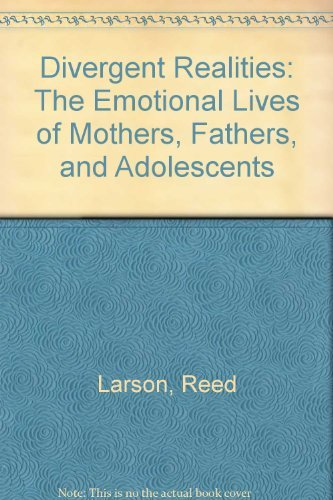 Divergent Realities: The Emotional Lives of Mothers,: Larson, Reed;Richards, Maryse