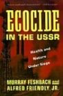 9780465016648: Ecocide in the USSR: The Looming Disaster in Soviet Health and Environment