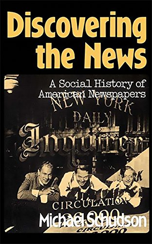 9780465016662: Discovering The News: A Social History Of American Newspapers