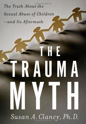 9780465016884: Trauma Myth The Truth about the Sexual Abuse, The