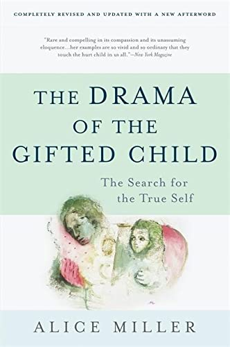 DRAMA OF THE GIFTED CHILD : THE SEARCH F