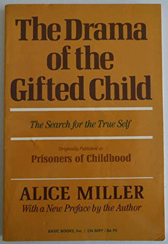 9780465016914: The Drama of the Gifted Child: The Search for the True Self