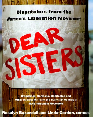 9780465017065: Dear Sisters: Dispatches From The Women's Liberation Movement