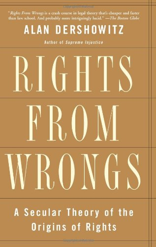 9780465017133: Rights From Wrongs: A Secular Theory of the Origins of Rights